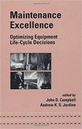 Maintenance excellence : optimizing equipment life-cycle decisions