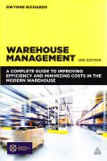 Warehouse Management : a complete guide to improving efficiency and minimizing costs in the modern warehouse